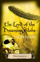 The Lord of the Dreaming Globe by Terry Deary