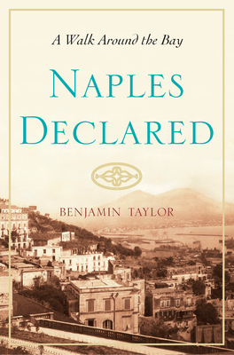 Naples Declared by Benjamin Taylor
