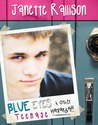 Blue Eyes and Other Teenage Hazards (Pullman High #1)