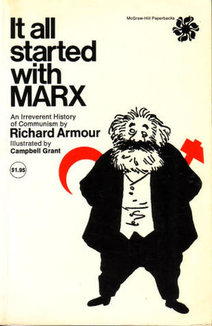 It All Started With Marx: A Brief And Objective History Of Russian Communism, The Objective Being To Leave Not One Stone, But Many, Unturned, To State ... Stalin, Malenkov, Khrushchev, And Others