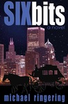 Six Bits by Michael Ringering