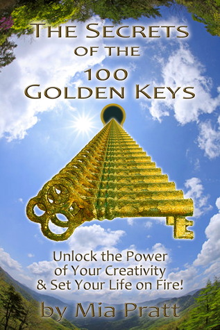 The Secrets of the 100 Golden Keys by Mia Pratt