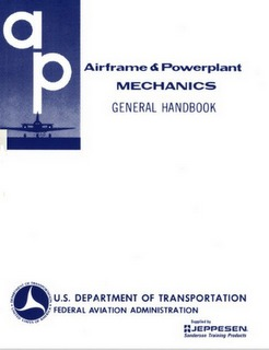 Airframe & Powerplant Mechanics: General Handbook