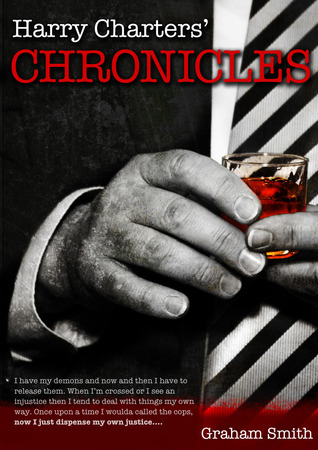 Harry Charters Chronicles by Graham  Smith