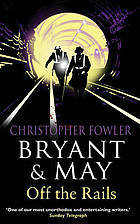 Book Review: Christopher Fowler's Bryant and May Off the Rails