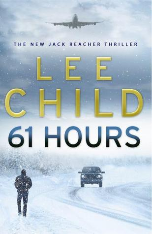 61 Hours : Lee Child