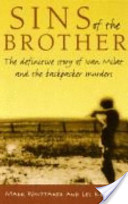 Sins of the Brother: The Definitive Story of Ivan Milat and the Backpacker Murders