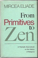 From Primitives to Zen: A Thematic Sourcebook of the History of Religions