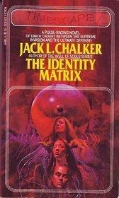 The Identity Matrix by Jack L. Chalker
