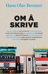 Om å skrive by Hans Olav Brenner