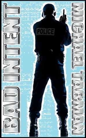 BAD INTENT Volume 1 by Michael Tabman
