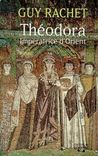 Theodora: Imperatrice d'Orient