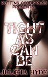 Tight As Can Be (Hot Action)