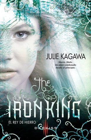The Iron King: El rey de hierro (The Iron Fey, #1)
