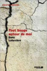 Tout bouge autour de moi by Dany Laferrière