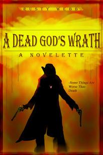 A Dead God's Wrath by Rusty Carl