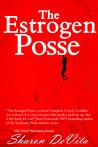 The Estrogen Posse