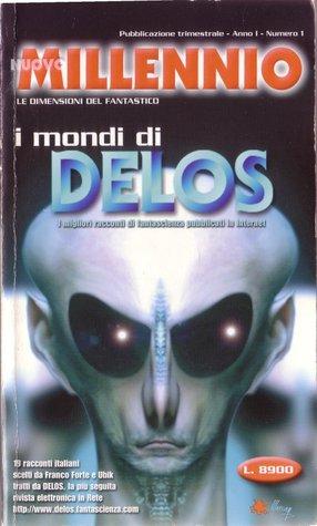 I mondi di Delos: I migliori racconti di fantascienza pubblicati in Internet