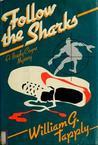 Follow the Sharks: A Brady Coyne Mystery