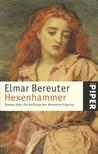 Hexenhammer: Roman über die Anfänge der Hexenverfolgung