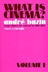 What is Cinema?: Volume I