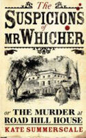 The Suspicions Of Mr. Whicher, Or, The Murder At Road Hill House by Kate Summerscale