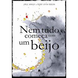 Nem Tudo Comeca Com Um Beijo (Portuguese Edition)