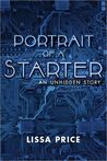 Portrait of a Starter by Lissa Price