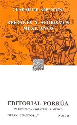 Refranes y Aforismos Mexicanos. (Sepan Cuantos, #716)