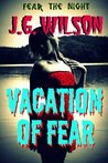 Vacation of Fear (Fear the Night, #1)