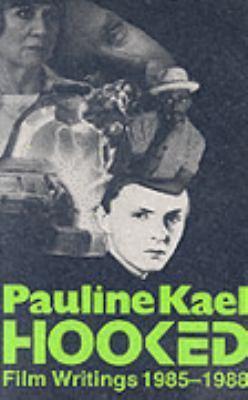 Hooked by Pauline Kael