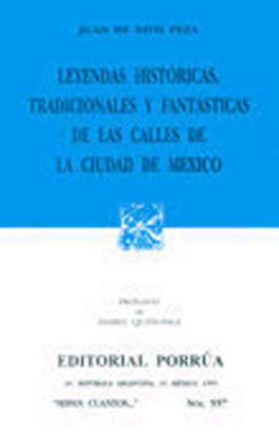 Leyendas Históricas, Tradicionales y Fantásticas de las Calles de la Ciudad de México (Sepan Cuantos, #557)