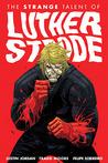 The Strange Talent of Luther Strode by Justin Jordan