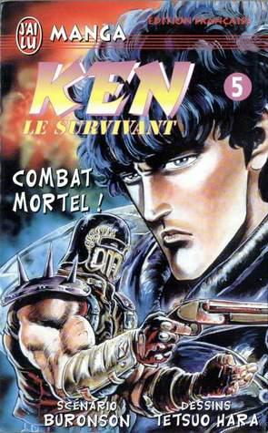 Ken le survivant 5 : combat mortel !