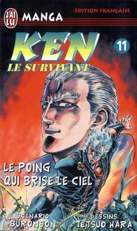 Ken Le Survivant, Tome 11 : Le Poing Qui Brise Le Ciel !