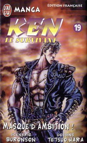Ken Le Survivant, Tome 19 : Masque D'ambition!