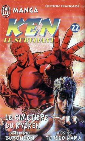 Ken Le Survivant, Tome 22 : Le Cimetière Du Ryûken