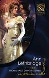 Wicked Rake, Defiant Mistress by Ann Lethbridge