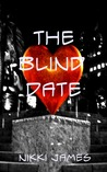 The Blind Date by Nikki   James