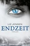 Endzeit by Liz Jensen