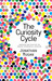 The Curiosity Cycle by Jonathan Mugan