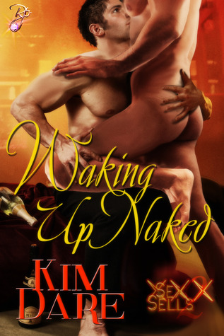Waking Up Naked by Kim Dare