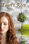Eden's Root (Eden's Root Trilogy, #1)