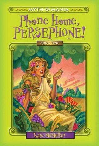 Phone Home, Persephone!(Myth-O-Mania 2)