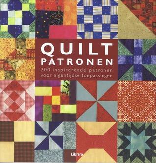 Quilt patronen: 200 inspirerende patronen voor eigentijdse toepassingen