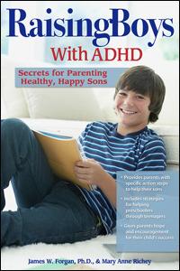 Raising Boys with ADHD by James W. Forgan