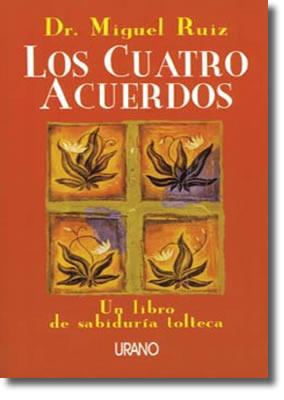 Los Cuatro Acuerdos por Miguel Ruiz