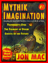 Mythik Imagination #1 by Jon Mac