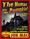 The Human Ate My Pumpkin!