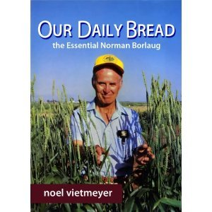Our Daily Bread, The Essential Norman Borlaug